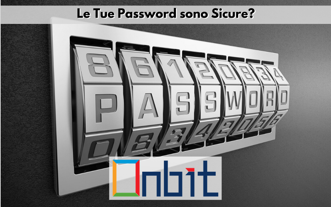 Le Tue Password Sono Sicure?