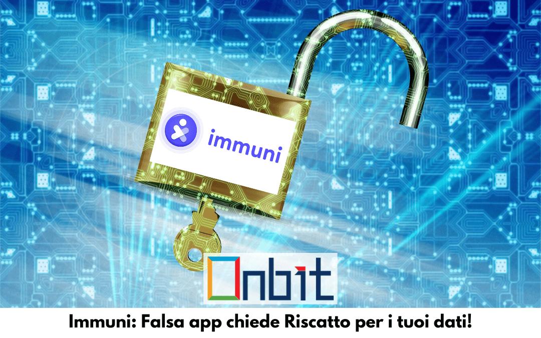 Immuni: Falsa App chiede Riscatto per i tuoi Dati!
