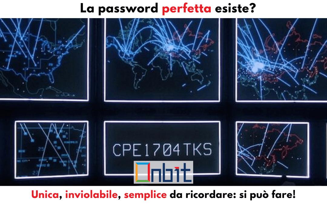 La password perfetta esiste? Unica, inviolabile, semplice da ricordare: si può fare!