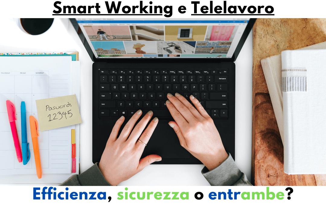Smartworking e Telelavoro: efficienza, sicurezza o entrambe?