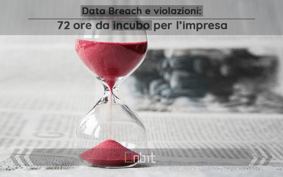 Data Breach e violazioni: 72 ore da incubo per l'impresa